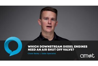 Which Downstream Diesel Engines Need an Air Intake Shut Off Valve?