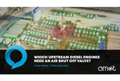 Which Upstream Diesel Engines Need an Air Shut Off Valve?